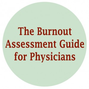 The Burnout Assessment Guide for Physicians