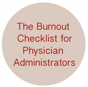 The Burnout Checklist for Physician Administratrors