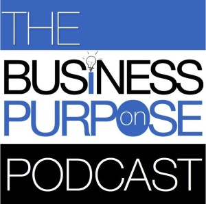 The Business on Purpose Podcast