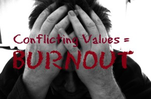 Conflict between the demands of a job and an employee's core values can cause job related burnout.